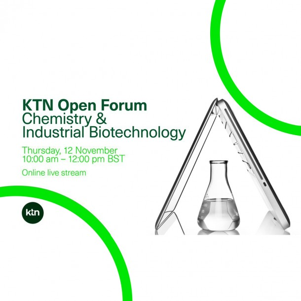 KTN Open Forum: Chemistry & Industrial Biotechnology